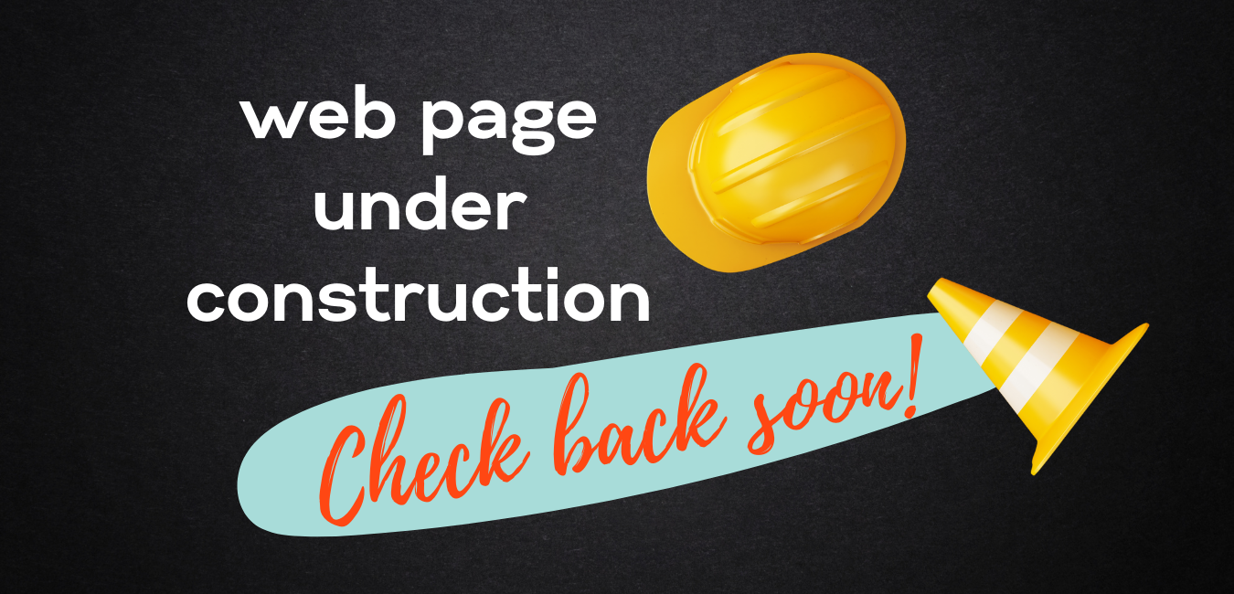 image that indicates web page is under construction and urges you to come back soon